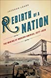 img - for Rebirth of a Nation: The Making of Modern America, 1877-1920 (American History) (Hardcover) book / textbook / text book