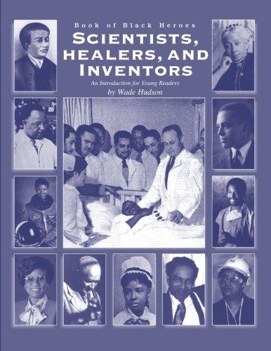 Book of Black Heroes: Scientists, Healers, and Inventors (Volume 3)