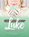 img - for The Book of Luke Journal: One Chapter A Day book / textbook / text book