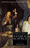 A Students Guide to Natural Science (Guides To Major Disciplines)