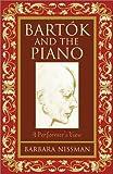 Bartók and the Piano, Barbara Nissman, 0810843013