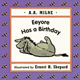 Eeyore Has a Birthday, A. A. Milne, 0525455280