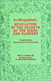 Revelation of the Secrets of the Birds and Flowers, al-Muqaddasi, al Hajj Anwar, Irene Hoare, Darya Galy, Denise Winn, K. Winstone Hamilton, 0900860758