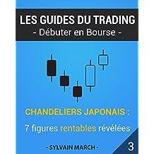 Chandeliers japonais : 7 figures rentables révélées (Les guides du trading t. 3) (French Edition)