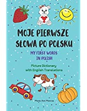 Moje Pierwsze Słowa Po Polsku / My First Words In Polish / Picture Dictionary with English Translations