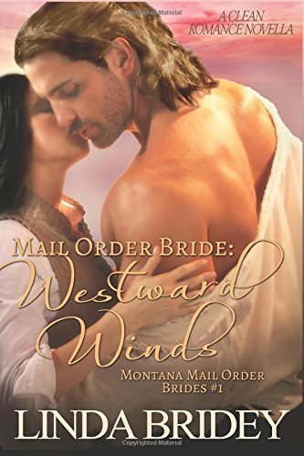 Br Covers Platform - By Linda Bridey Mail Order Bride: Westward winds: A Clean Historical Mail Order Bride Romance (Montana Mail Order Br [Paperback]