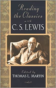 Reading the Classics with C.S.Lewis