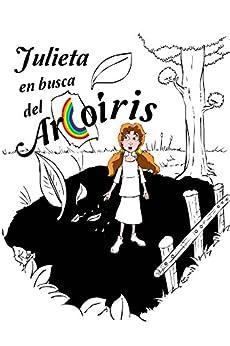 Julieta en busca del arcoiris: Versión ilustrada (Spanish Edition) by [Tellez, Juan Jose Diaz]