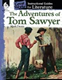 The Adventures of Tom Sawyer: An Instructional Guide for Literature (Great Works)