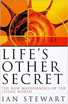 Life's Other Secret: New Mathematics of the Living World (Allen Lane Science)