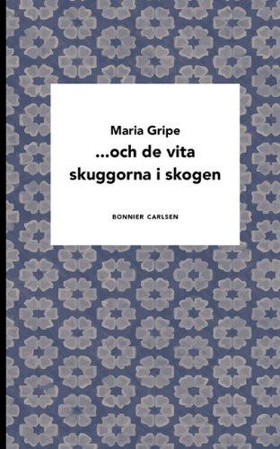 ...och de vita skuggorna i skogen (Swedish Edition) Maria Gripe