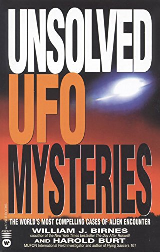 Unsolved UFO Mysteries: The World's Most Compelling Cases of Alien Encounter