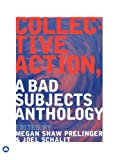 Collective Action, Joel Schalit and Megan Shaw Prelinger, 0745321798