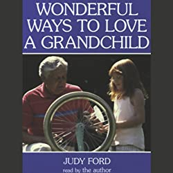 Wonderful Ways to Love a Grandchild