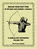 Indians from New York in Ontario and Quebec, Canada, Toni Jollay Prevost, 0788402579