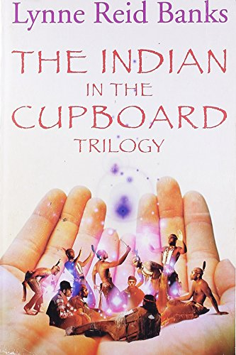 The Indian Trilogy: The Indian in the Cupboard / Return of the Indian / The Secret of the Indian