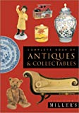 Complete Book of Antiques and Collectables, Millers Publications Staff and Phaidon Press Editors, 1840006358