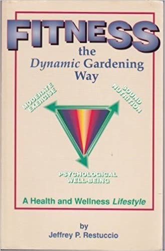 Book Fitness the Dynamic Gardening Way: A Health and Wellness Lifestyle by Jeffrey Restuccio (1992-04-01)