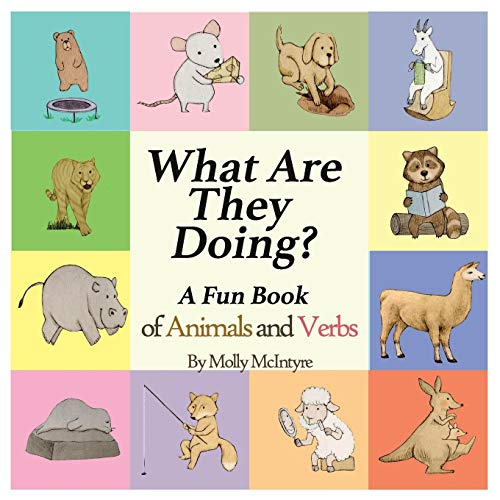 - What Are They Doing?: A Fun Early Learning Book that Combines Animals with Verbs..