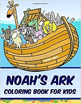 Noah\'s Ark Coloring Book For Kids: The Bible\'s Ark, The ...