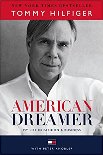 2ab366a263a8 American Dreamer  My Life in Fashion   Business  Tommy Hilfiger ...