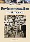 Environmentalism in America, Stephen Currie, 1420502107