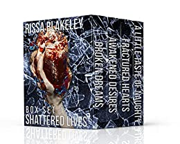 Shattered Lives (Box Set 1) by [Blakeley, Rissa]