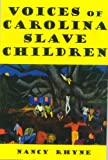 Download Voices of Carolina Slave Children in PDF ePUB Free Online