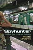 Spyhunter: The Secret History of German Intelligence