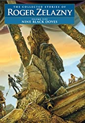 Nine Black Doves - Volume 5: The Collected Stories of Roger Zelazny