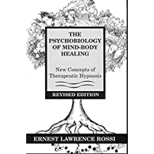 Psychobiology Of Mind Body Healing Revised Edition