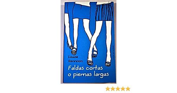 f6c352f8a9 Faldas Cortas O Piernas Largas  Amazon.es  Louise Rennison  Libros