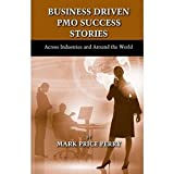 img - for Business Driven PMO Success Stories: Across Industries and Around the World book / textbook / text book
