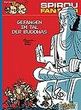 Gefangen im Tal der Buddhas: (Neuedition) (Spirou & Fantasio, Band 12)