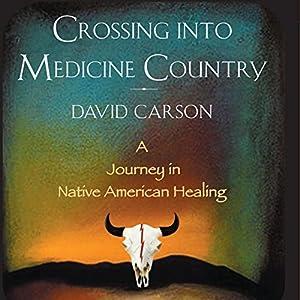 Crossing into Medicine Country Audiobook