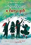 A Fairys Gift (Disney: The Never Girls)