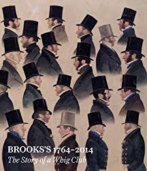 Brooks's 1764-2014: The Story of a Whig Club