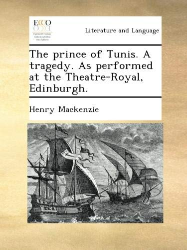 The prince of Tunis. A tragedy. As performed at the Theatre-Royal, Edinburgh. pdf epub