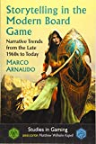 Storytelling in the Modern Board Game: Narrative Trends from the Late 1960s to Today (Studies in Gaming)