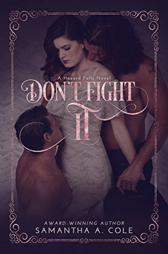 Don't Fight It: Hazard Falls Book 1