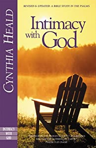 Intimacy with God: Revised and Expanded: A Bible Study in the Psalms