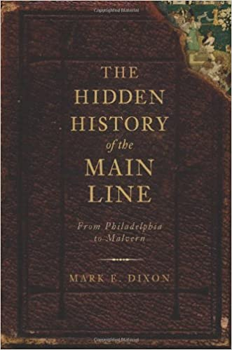 Book The Hidden History of the Main Line:: From Philadelphia to Malvern