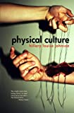 img - for Physical Culture: A Novel book / textbook / text book