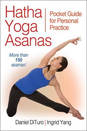 Hatha Yoga Asanas Pocket Guide For Personal Practice Dituro Daniel Yang Ingrid 9781450414852 Amazon Com Books