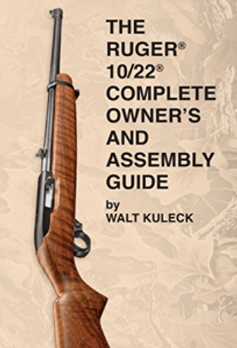 The Ruger 10 22 Complete Owner S And Assembly Guide