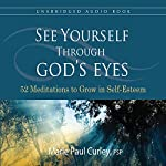 See Yourself Through God's Eyes: 52 Meditations to Grow in Self-Esteem | Marie Paul Curley