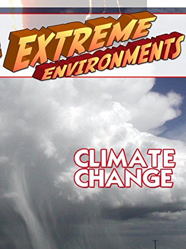 Extreme Environments - Climate (Extreme Weather Videos)
