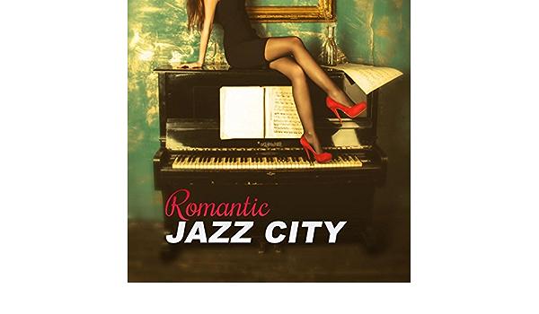 Romantic Jazz City - Smooth & Sexy Piano Music, Romantic Jazz ...