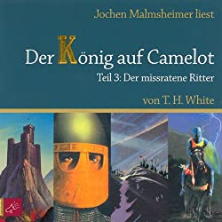 Der missratene Ritter (Der König auf Camelot 3)