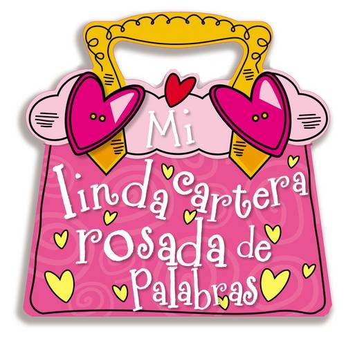 Mi linda cartera rosada de palabras (Spanish Edition) (Spanish) Rag Book – April 22, 2014